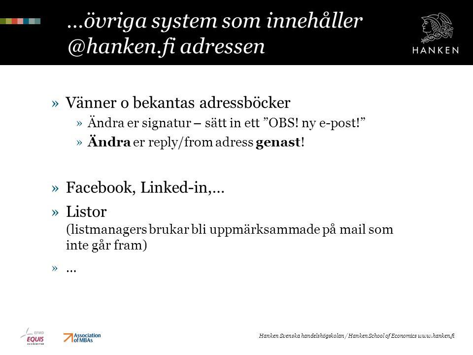 """…övriga system som innehåller @hanken.fi adressen »Vänner o bekantas adressböcker »Ändra er signatur – sätt in ett """"OBS! ny e-post!"""" »Ändra er reply/f"""