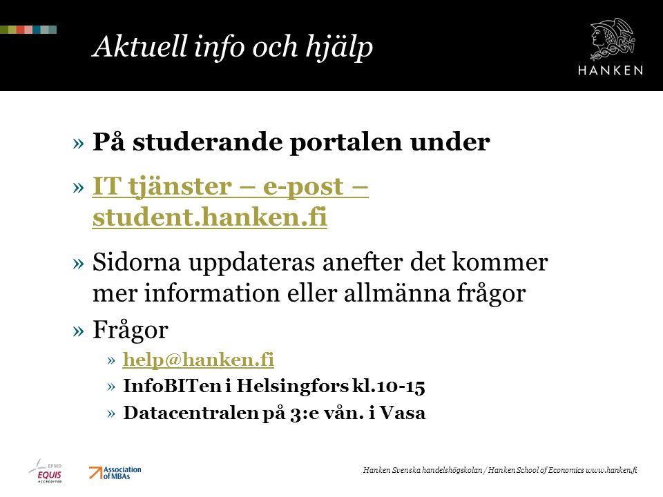 Aktuell info och hjälp »På studerande portalen under »IT tjänster – e-post – student.hanken.fiIT tjänster – e-post – student.hanken.fi »Sidorna uppdat