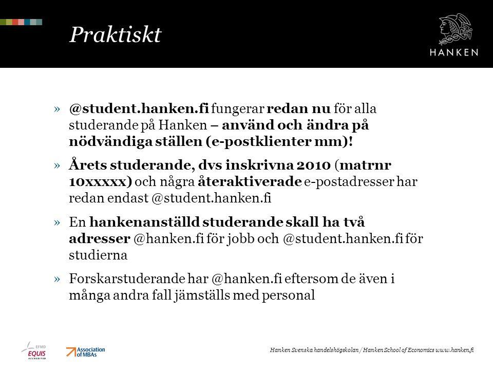 Praktiskt »@student.hanken.fi fungerar redan nu för alla studerande på Hanken – använd och ändra på nödvändiga ställen (e-postklienter mm)! »Årets stu