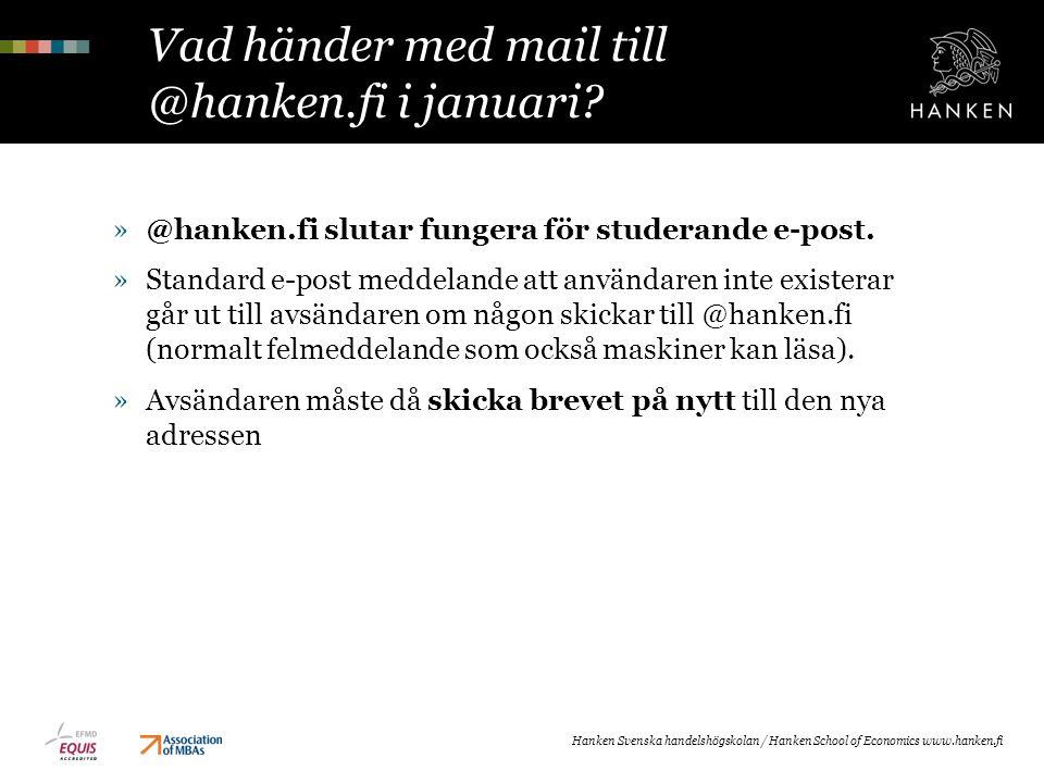 Vad händer med mail till @hanken.fi i januari? »@hanken.fi slutar fungera för studerande e-post. »Standard e-post meddelande att användaren inte exist