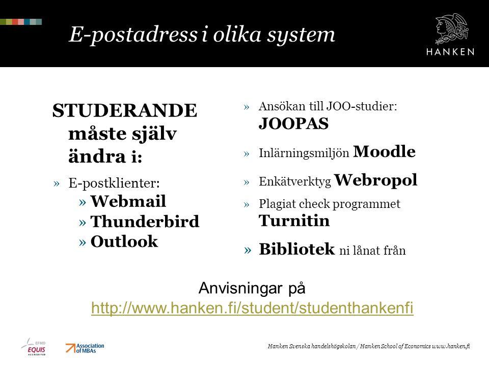 E-postadress i olika system STUDERANDE måste själv ändra i: »E-postklienter: »Webmail »Thunderbird »Outlook »Ansökan till JOO-studier: JOOPAS »Inlärni