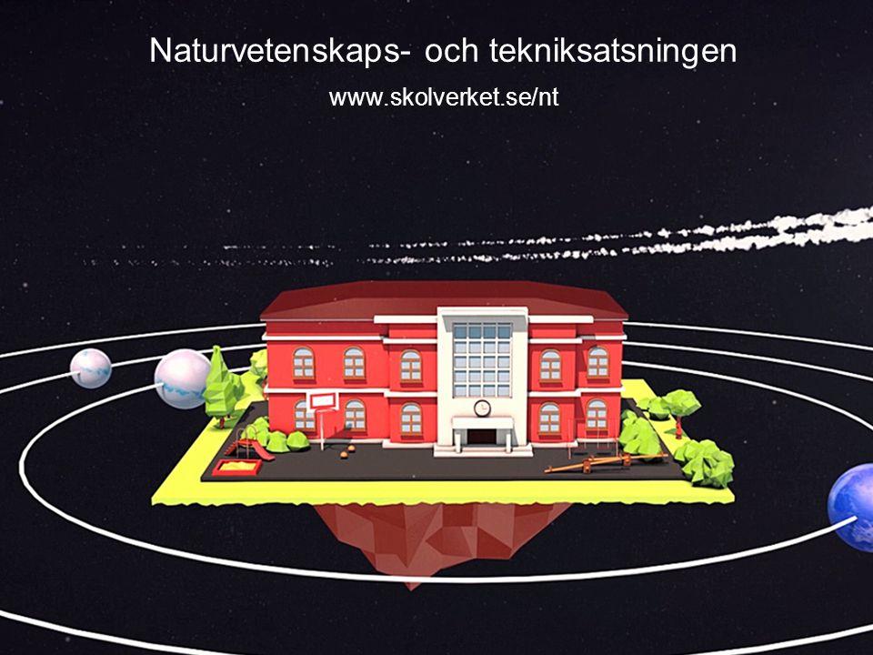 Naturvetenskaps- och tekniksatsningen www.skolverket.se/nt