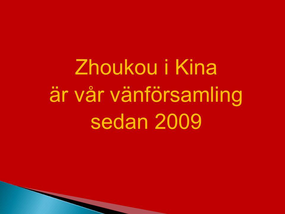 Zhoukou i Kina är vår vänförsamling sedan 2009