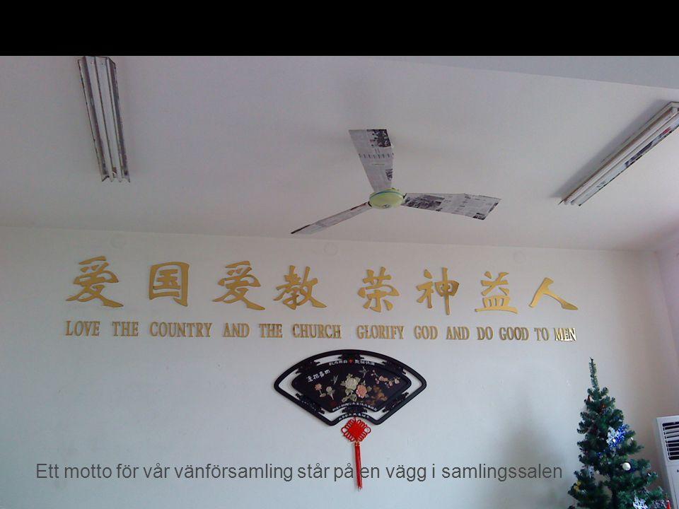 Ett motto för vår vänförsamling står på en vägg i samlingssalen