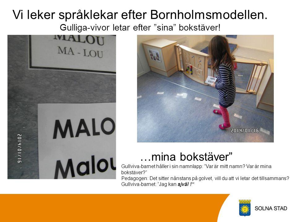 """Vi leker språklekar efter Bornholmsmodellen. Gulliga-vivor letar efter """"sina"""" bokstäver! …mina bokstäver"""" Gullviva-barnet håller i sin namnlapp: """"Var"""