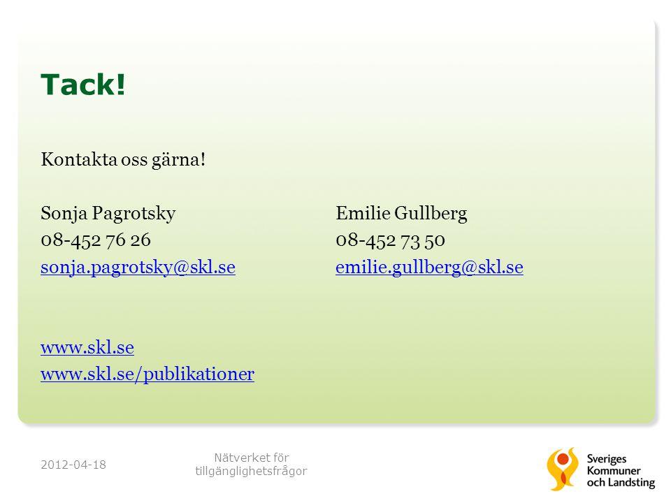 Tack! Kontakta oss gärna! Sonja Pagrotsky 08-452 76 26 sonja.pagrotsky@skl.se www.skl.se www.skl.se/publikationer Emilie Gullberg 08-452 73 50 emilie.