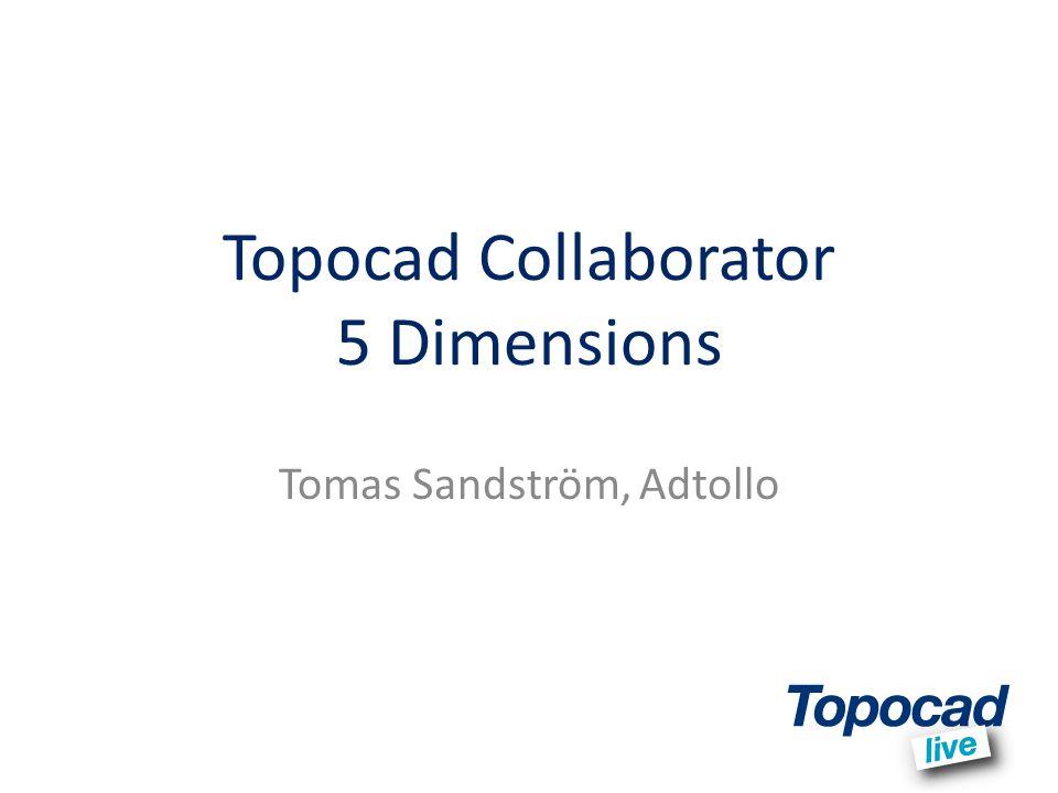 Topocad Collaborator 5 Dimensions Tomas Sandström, Adtollo