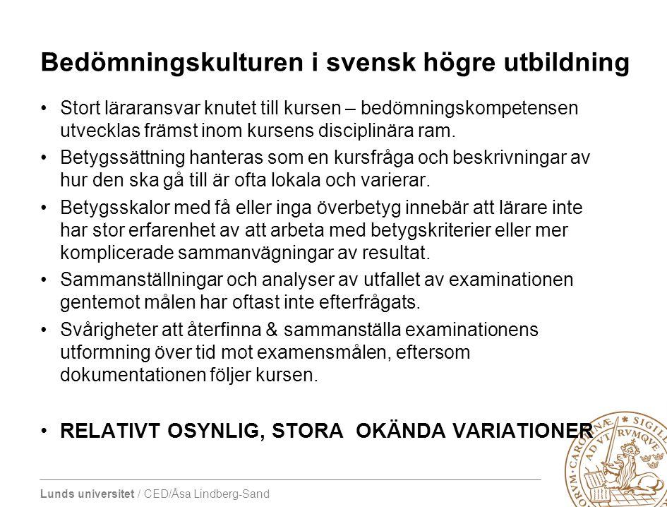Lunds universitet / CED/Åsa Lindberg-Sand Bedömningskulturen i svensk högre utbildning •Stort läraransvar knutet till kursen – bedömningskompetensen u