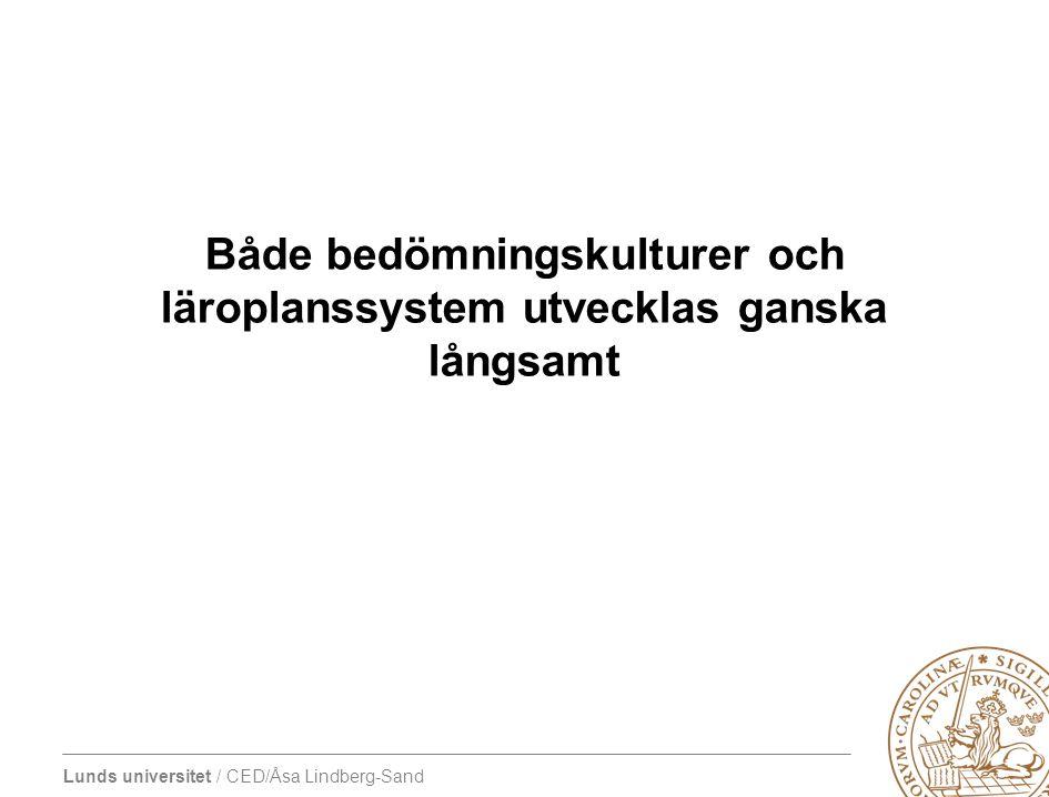 Lunds universitet / CED/Åsa Lindberg-Sand Både bedömningskulturer och läroplanssystem utvecklas ganska långsamt