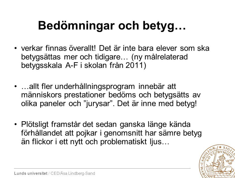 Lunds universitet / CED/Åsa Lindberg-Sand Det inre dilemmat för bedömningskulturen •handlar om konflikten –mellan den gamla bedömningskulturen (decentraliserad, relativt oreglerad och osynlig) –och ökade förväntningar på att lärares arbete med prov och bedömningar på ett välgrundad sätt ska kunna användas för att besvara frågan om vilken kvalitet studenternas samlade läranderesultat vid examen håller.