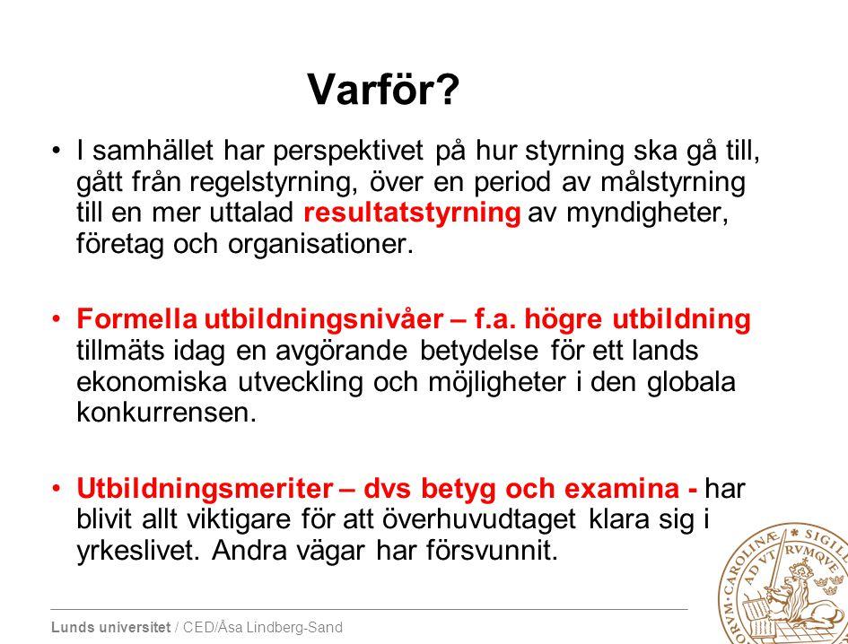 Lunds universitet / CED/Åsa Lindberg-Sand Självvärderingen •Har två syften: –Det viktigaste är att redovisa sådana resultat som inte kan visas genom examensarbeten (t.ex.