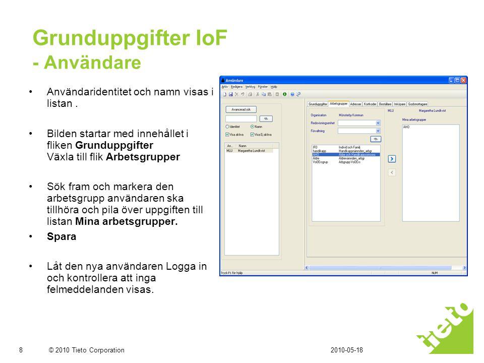 © 2010 Tieto Corporation Grunduppgifter IoF - Användare •Användaridentitet och namn visas i listan.