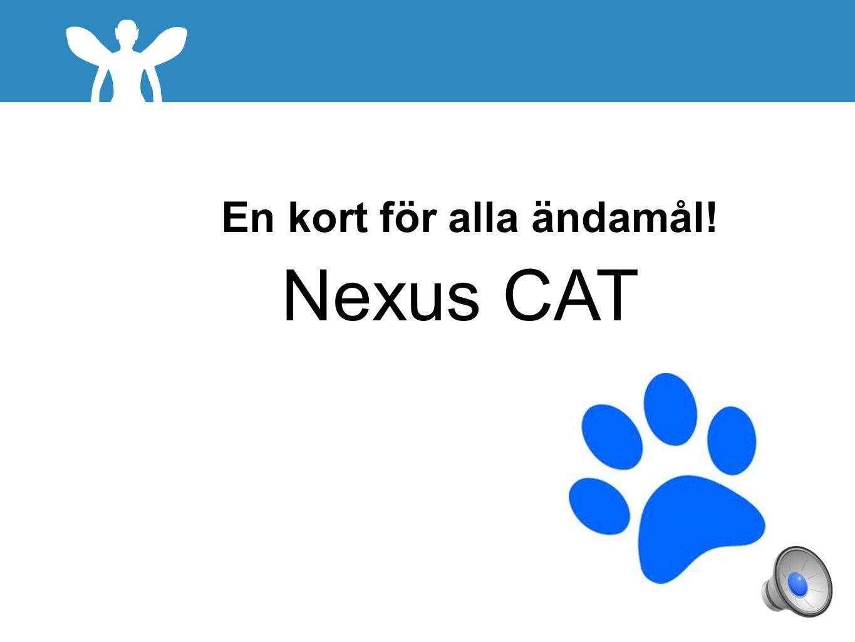En kort för alla ändamål! 3 Nexus CAT