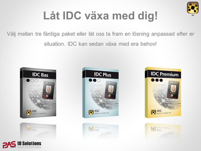 Låt IDC växa med dig! Välj mellan tre färdiga paket eller låt oss ta fram en lösning anpassad efter er situation. IDC kan sedan växa med era behov!