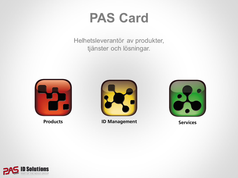 PAS Card erbjuder RFID-produkter Service & Support Plastkortsskrivare Onlinetjänster Foto-ID system Personkort PAS Online IDentity Connector Besökssystem PKI och inloggning ID06 Online ServiceID App Lasergravering Nyckelband