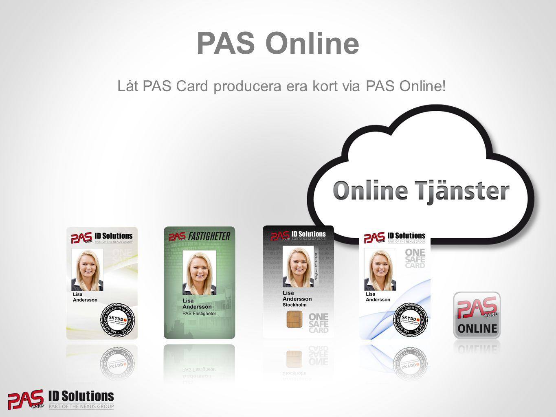 Låt PAS Card producera era kort via PAS Online! PAS Online