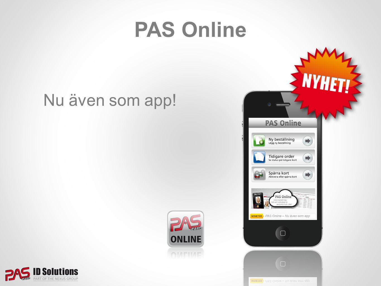 Online Tjänster PAS Online Services Administration PAS Online Kortrapportering Godkännande-portal Kortkontroll Fotokod Prioriterad beställning Expressbeställning