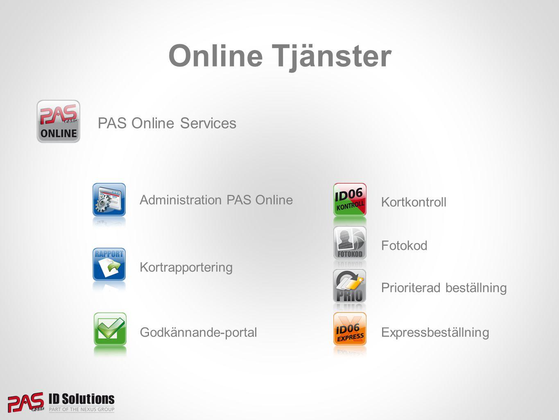 Online Tjänster PAS Online Services Administration PAS Online Kortrapportering Godkännande-portal Kortkontroll Fotokod Prioriterad beställning Express