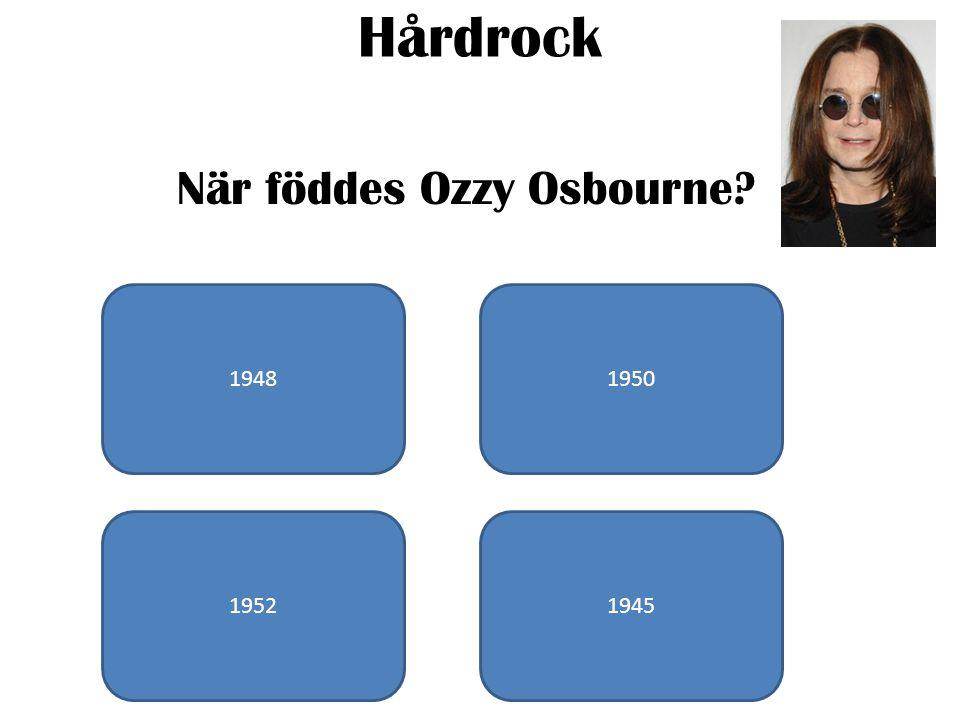 Hårdrock När föddes Ozzy Osbourne 19481950 19521945