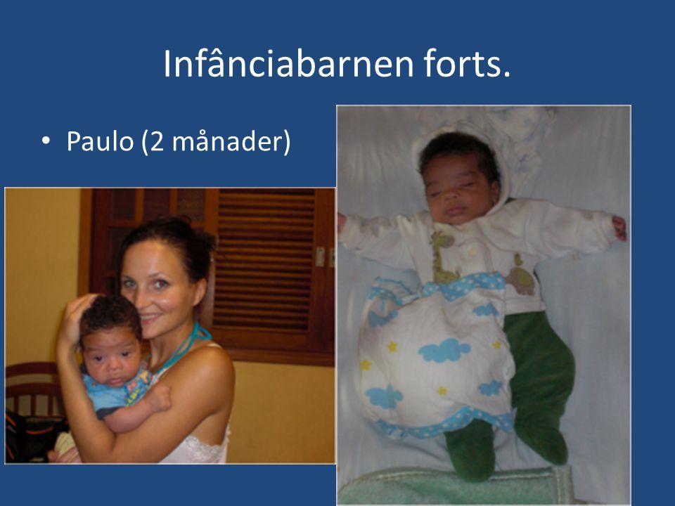 Infânciabarnen forts. • Paulo (2 månader)