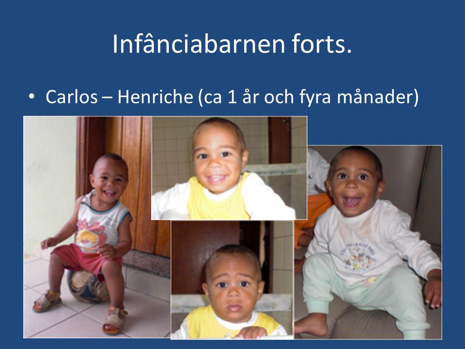 Infânciabarnen forts. • Carlos – Henriche (ca 1 år och fyra månader)