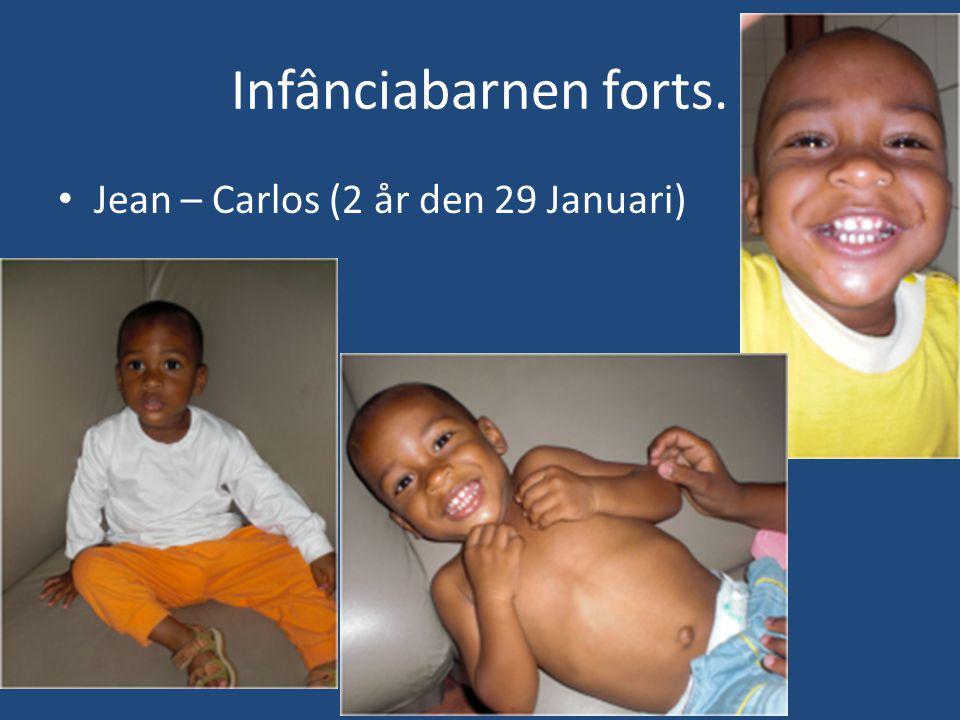 Infânciabarnen forts. • Jean – Carlos (2 år den 29 Januari)