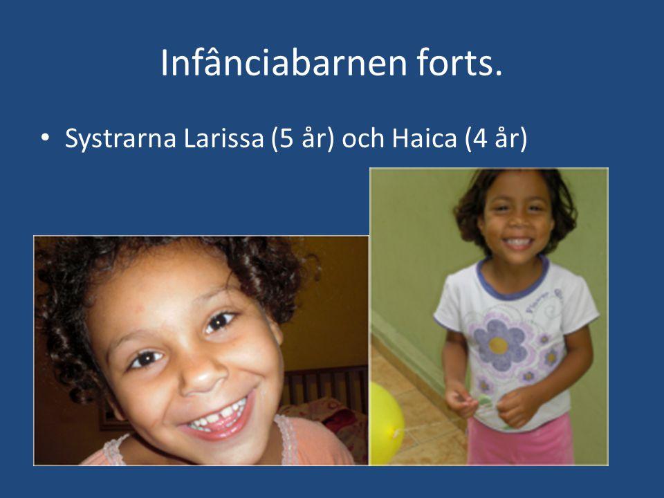 Infânciabarnen forts. • Systrarna Larissa (5 år) och Haica (4 år)
