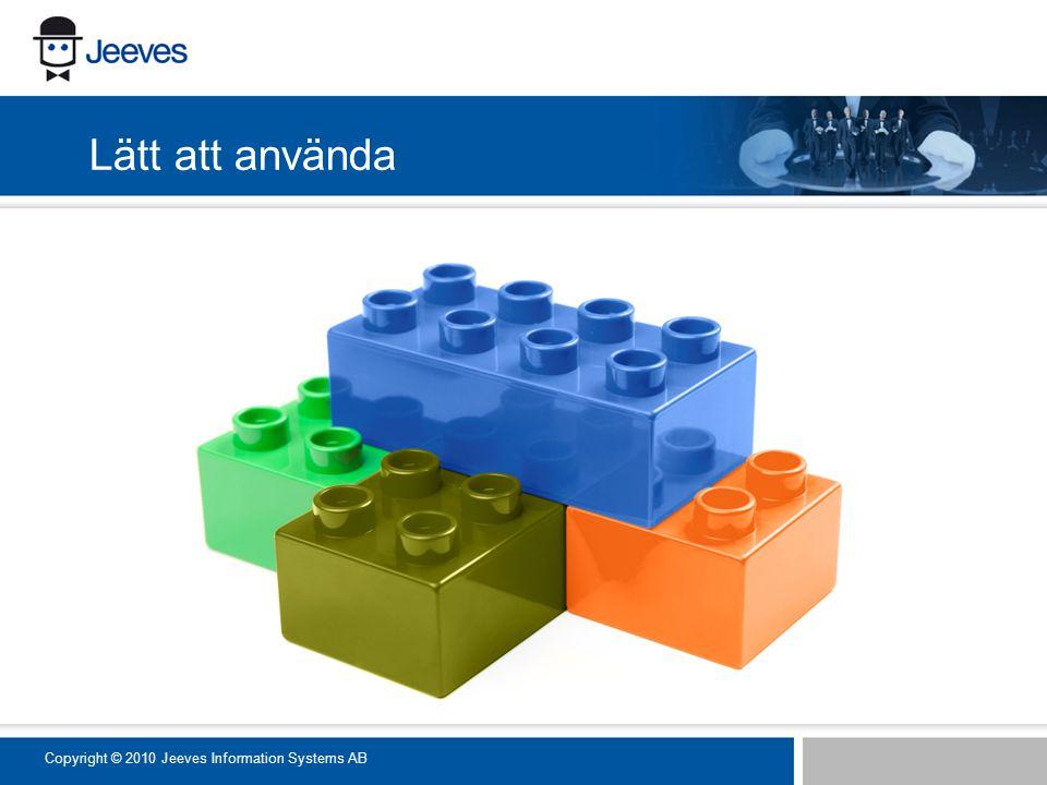 Lätt att använda Copyright © 2010 Jeeves Information Systems AB