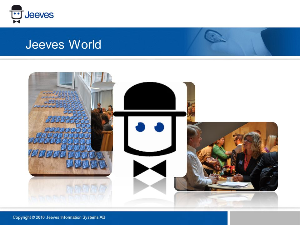 Jeeves World Copyright © 2010 Jeeves Information Systems AB
