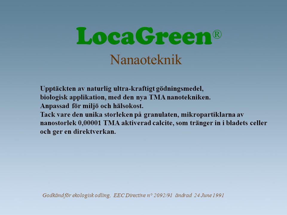 LocaGreen ® och Tomater •Tomat plantorna har behandlats med LocaGreen.