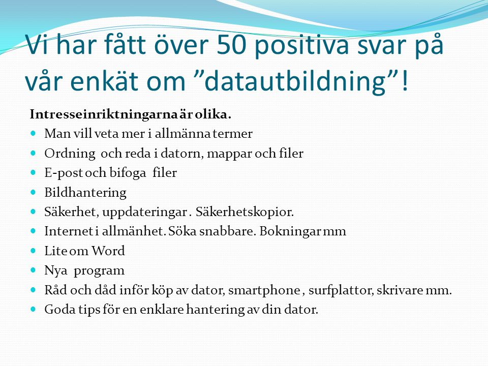 Vi har fått över 50 positiva svar på vår enkät om datautbildning .