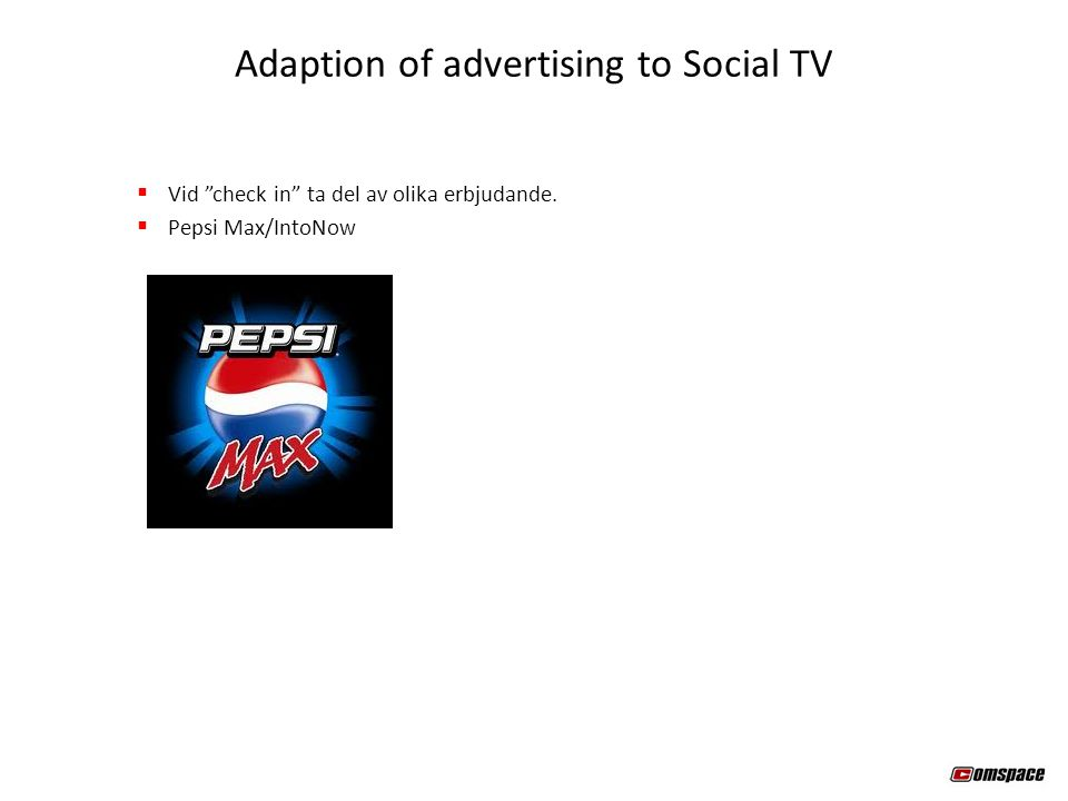 """ Vid """"check in"""" ta del av olika erbjudande.  Pepsi Max/IntoNow Adaption of advertising to Social TV"""
