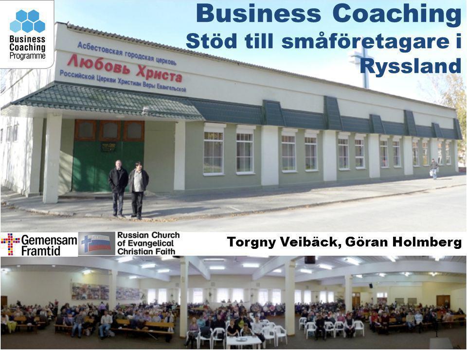 1 Torgny Veibäck, Göran Holmberg Business Coaching Stöd till småföretagare i Ryssland