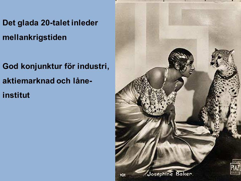 Det glada 20-talet inleder mellankrigstiden God konjunktur för industri, aktiemarknad och låne- institut