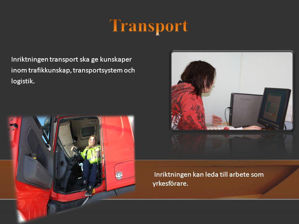 Inriktningen kan leda till arbete som yrkesförare.