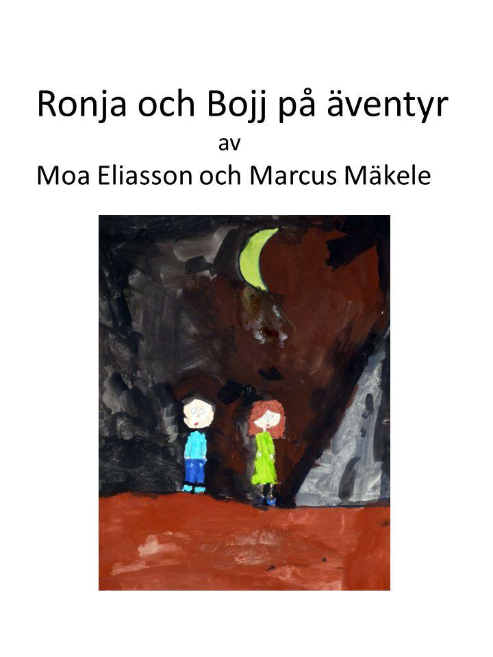 Ronja och Bojj på äventyr av Moa Eliasson och Marcus Mäkele