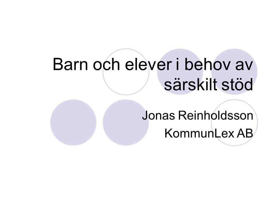 Barn och elever i behov av särskilt stöd Jonas Reinholdsson KommunLex AB