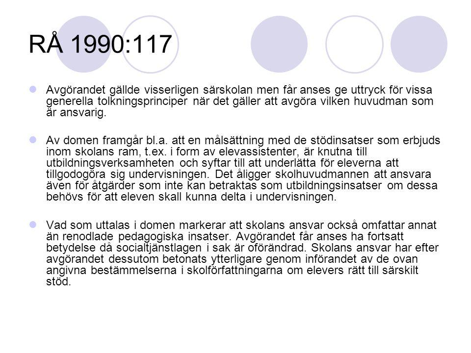 RÅ 1990:117  Avgörandet gällde visserligen särskolan men får anses ge uttryck för vissa generella tolkningsprinciper när det gäller att avgöra vilken