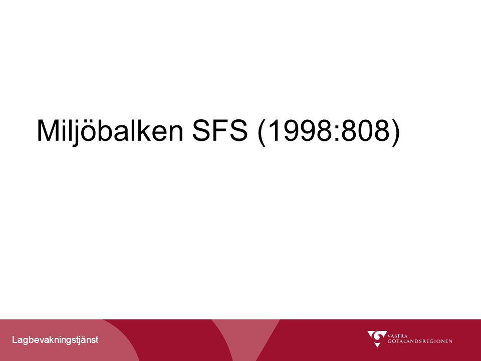 Lagbevakningstjänst Miljöbalken SFS (1998:808)