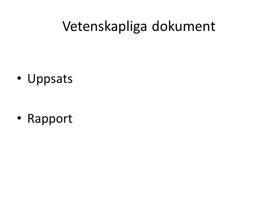 Vetenskapliga dokument • Uppsats • Rapport