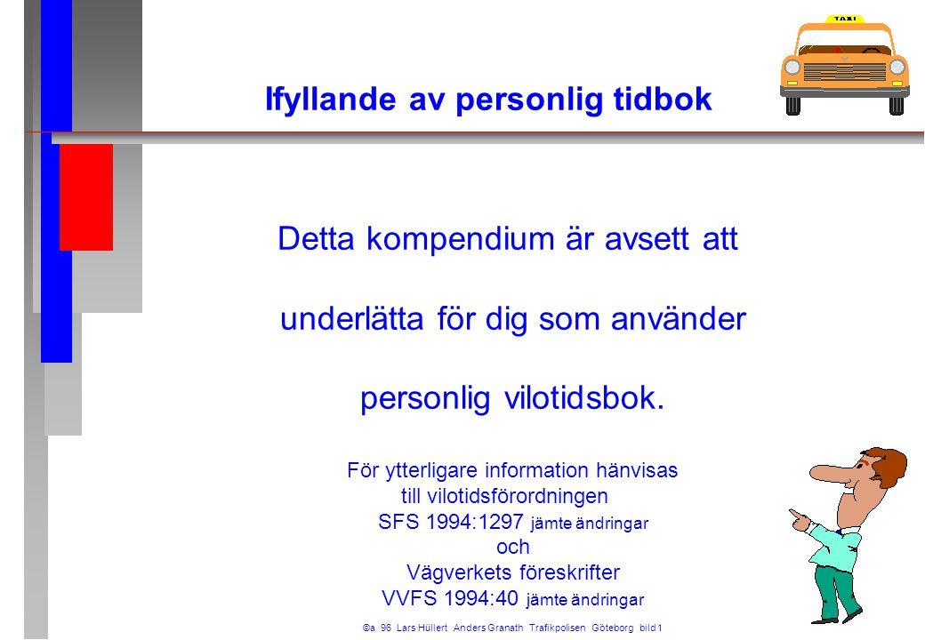 Förarens namn (textas) Vilo Viloson Vilgatan 25 123 45 Vilköping Postadress, bostaden Personlig tidbok för yrkesförare Föraren.