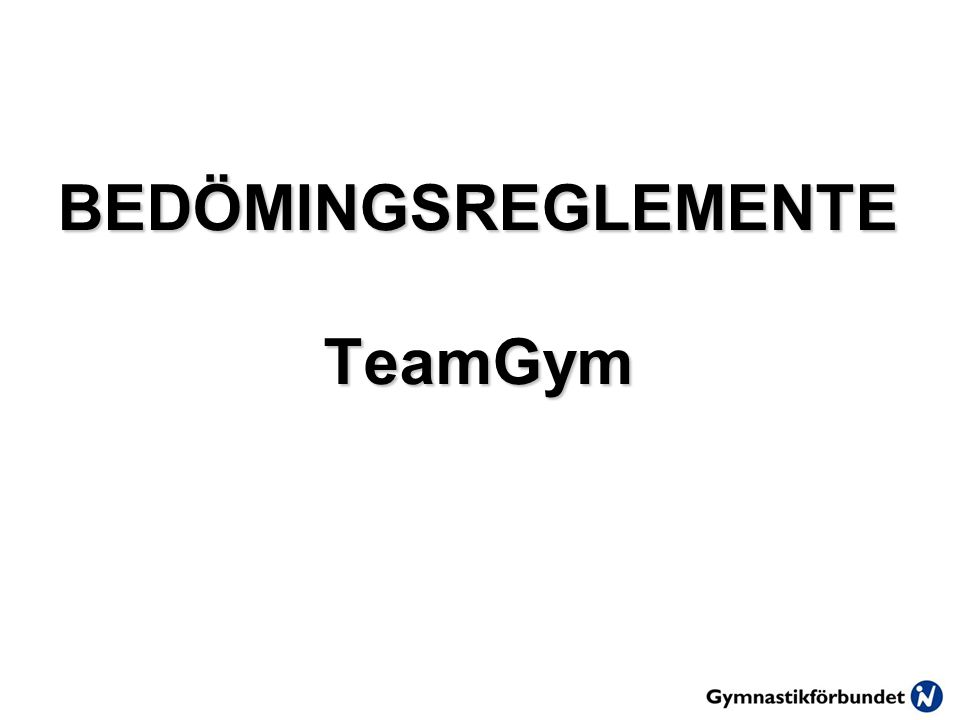 BEDÖMINGSREGLEMENTE TeamGym