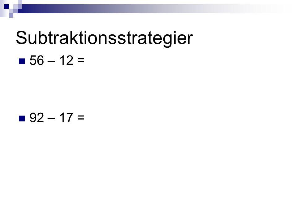 Subtraktionsstrategier  56 – 12 =  92 – 17 =