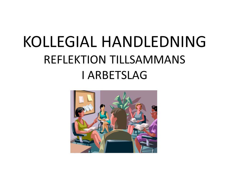 KOLLEGIAL HANDLEDNING REFLEKTION TILLSAMMANS I ARBETSLAG