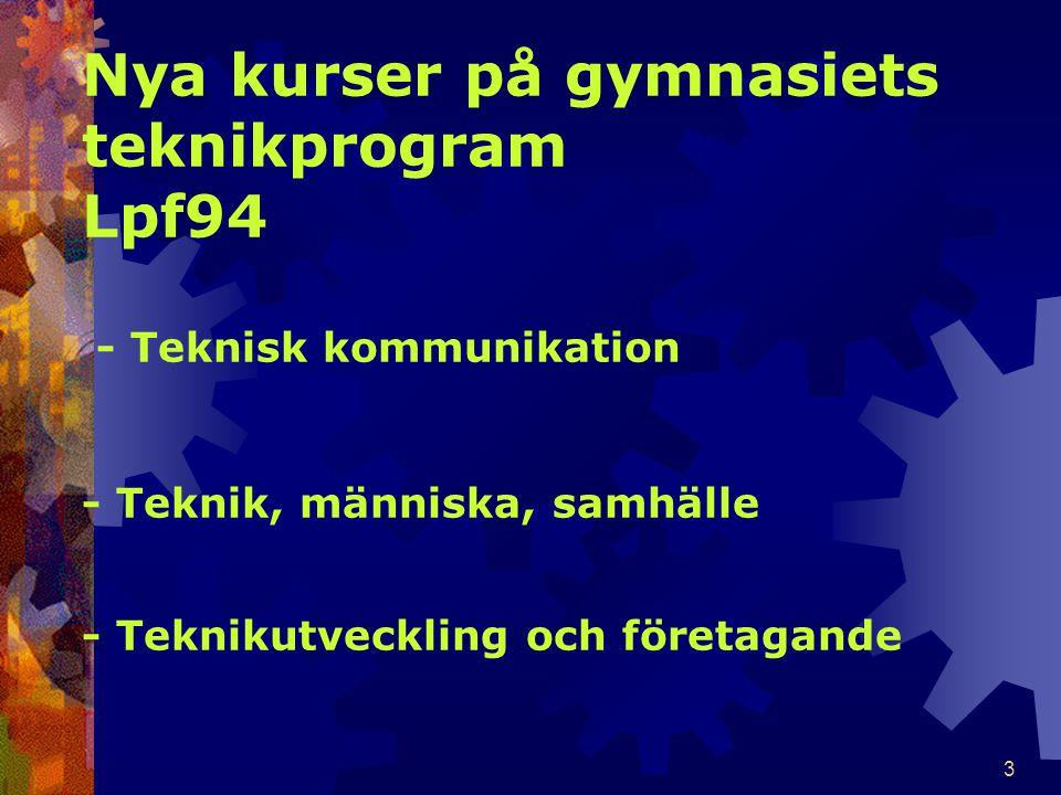 4 Mitthögskolans lärarutbildningar i Teknik.Grundskolelärare.