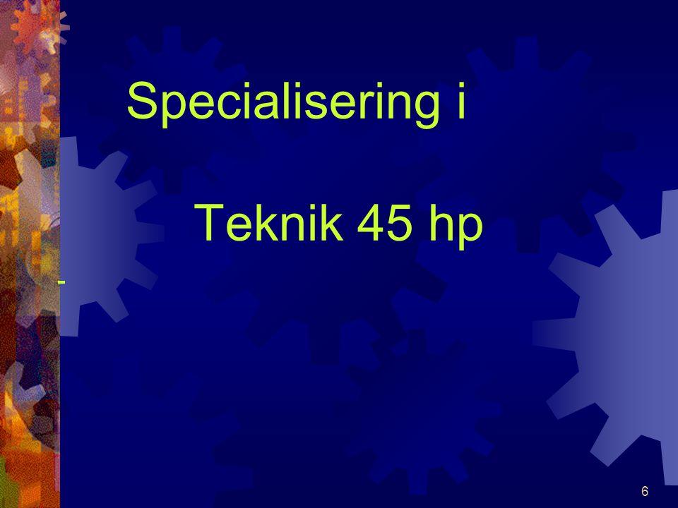 6 Specialisering i Teknik 45 hp