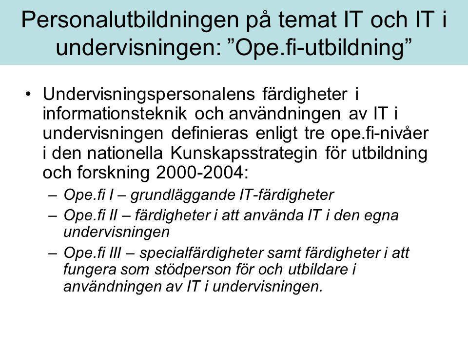 """Personalutbildningen på temat IT och IT i undervisningen: """"Ope.fi-utbildning"""" •Undervisningspersonalens färdigheter i informationsteknik och användnin"""