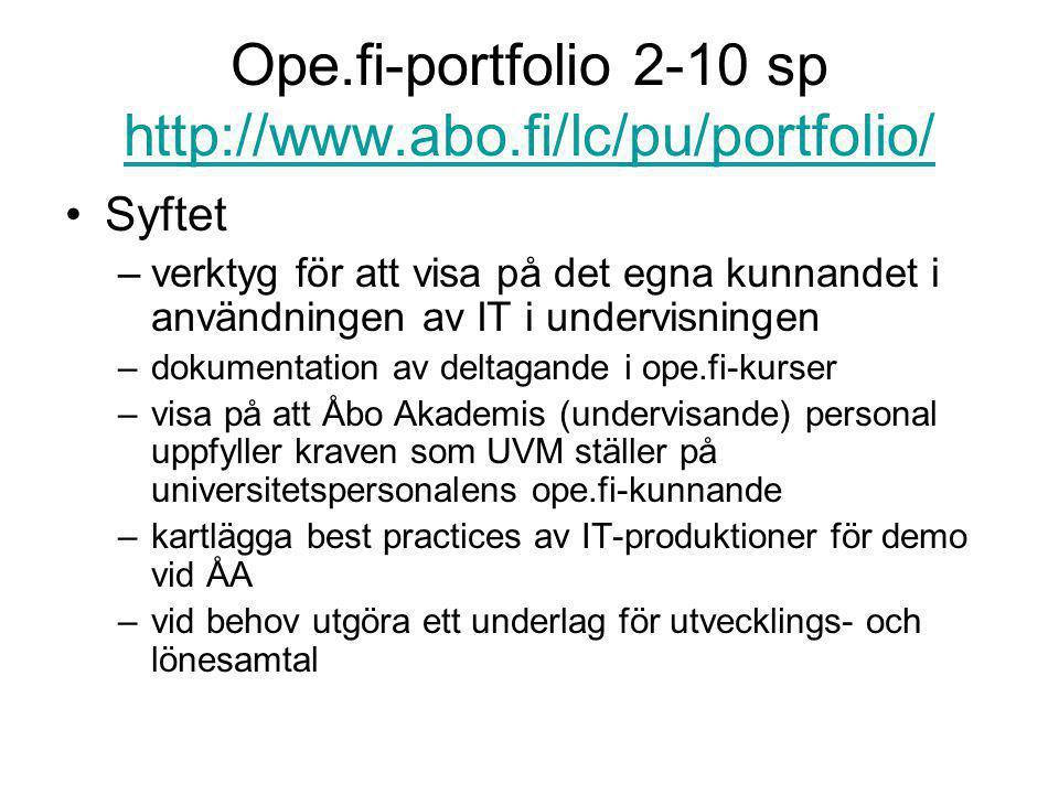 Ope.fi-portfolio 2-10 sp http://www.abo.fi/lc/pu/portfolio/ http://www.abo.fi/lc/pu/portfolio/ •Syftet –verktyg för att visa på det egna kunnandet i a