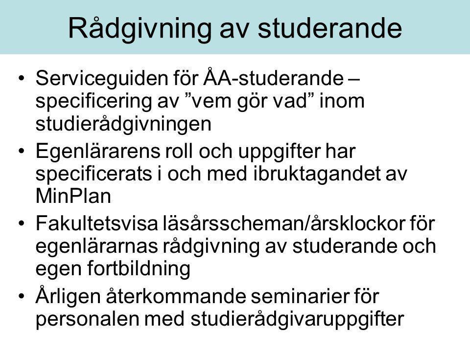 """Rådgivning av studerande •Serviceguiden för ÅA-studerande – specificering av """"vem gör vad"""" inom studierådgivningen •Egenlärarens roll och uppgifter ha"""