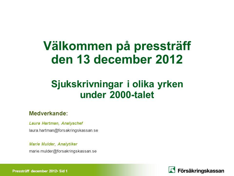 Pressträff december 2012• Sid 2 Utvecklingen i sjukpenning- försäkringen 1994-2012